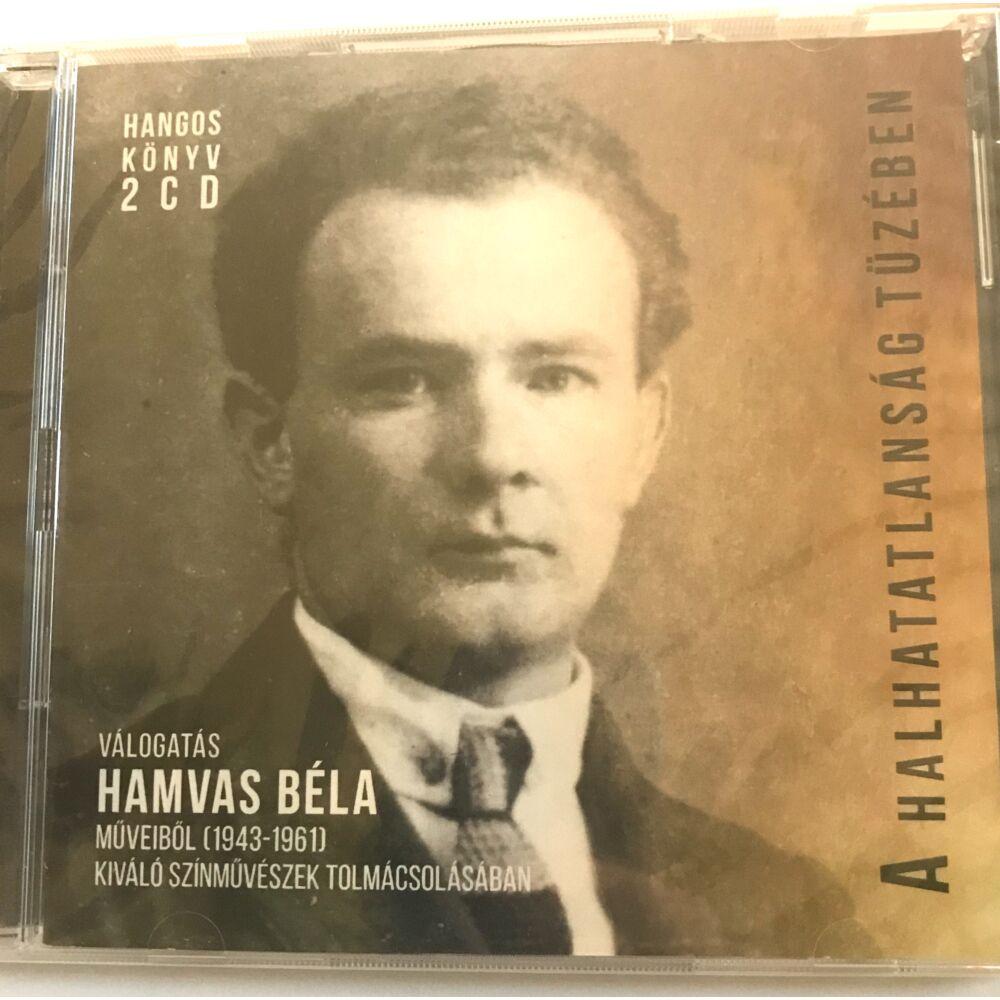 A halhatatlanság tüzében 2 cd, válogatás Hamvas Béla műveiből (Hangoskönyv)