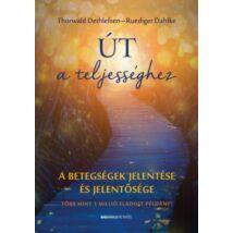 Ruediger Dahlke - Thorwald Dethlefsen - Út a teljességhez