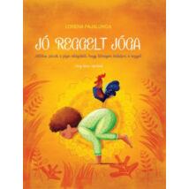 Jó reggelt jóga - Játékos pózok a jóga világából, hogy könnyen induljon a reggel