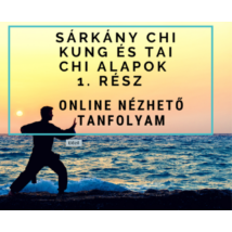 Sárkány Chi Kung és Tai Chi alapok 1. – online nézhető tanfolyam