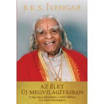 B. K. S. Iyengar-  Az élet új megvilágításban