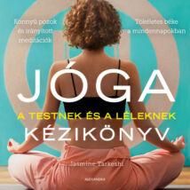 Jóga kézikönyv - A testnek és a léleknek