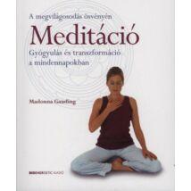 Meditáció - Gyógyulás és transzformáció a mindennapokban