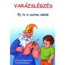 Varázslégzés - Élj te is allergia és asztma nélkül Buteyko légzéssel!