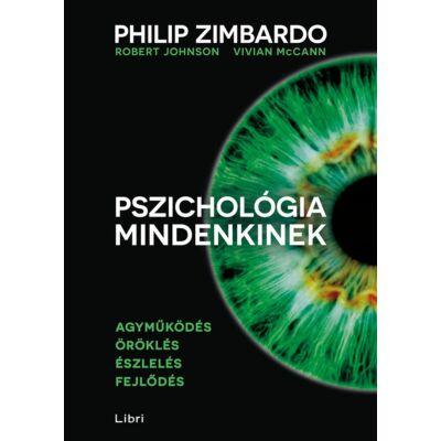 Pszichológia mindenkinek 1. – Agyműködés – Öröklés – Észlelés – Fejlődés